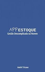 Baixar APPESTOQUE: Gestão Descomplicada na Nuvem pdf, epub, eBook