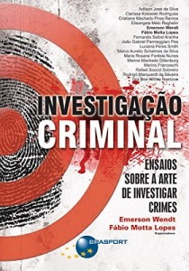 Baixar Investigação Criminal: Ensaios sobre a arte de investigar crimes pdf, epub, eBook