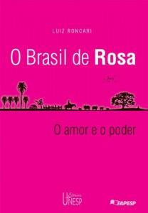 Baixar O Brasil de rosa: : mito e história no universo rosiano: o amor e o poder pdf, epub, eBook