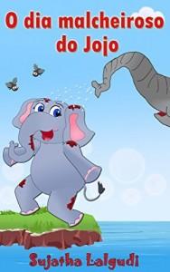 Baixar Livro infantil: O dia malcheiroso do Jojo: (Livros para crianças de 3-7 anos) Livro infantil ilustrado, Children's Portuguese Picture book, Livros infantis … Books for Children: para crianças 4) pdf, epub, eBook