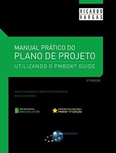 Baixar Manual Prático do Plano de Projeto – 5ª Edição: Utilizando o PMBOK® Guide pdf, epub, ebook