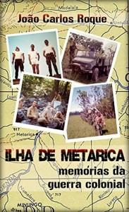 Baixar Ilha de Metarica: Memórias da Guerra Colonial pdf, epub, eBook