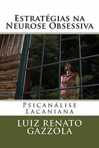 Baixar Estratégias na Neurose Obsessiva: Psicanálise Lacaniana pdf, epub, ebook