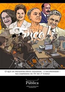 Baixar Truco!: O que os presidenciáveis disseram – e esconderam –  na campanha de TV do 1º turno pdf, epub, eBook