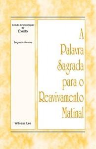 Baixar A Palavra Sagrada para o Reavivamento Matinal – Estudo-Cristalização de Êxodo Volume 2 pdf, epub, eBook