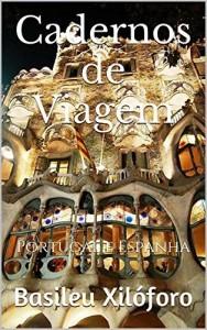 Baixar Cadernos de Viagem: Portugal e Espanha (Commentaria Itinerum Livro 3) pdf, epub, eBook