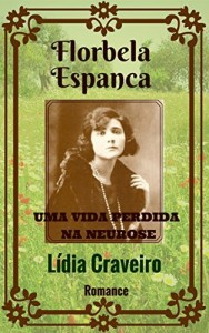 Baixar Florbela Espanca: Uma vida perdida na neurose pdf, epub, eBook