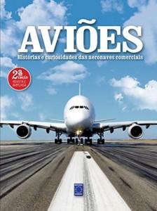 Baixar Aviões – Histórias e Curiosidades das Aeronaves Comerciais pdf, epub, eBook