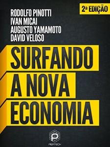 Baixar Surfando a Nova Economia: uma breve análise sobre as tecnologias da informação e seus reflexos no ambiente de negócios pdf, epub, eBook