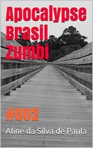 Baixar Apocalypse Brasil Zumbi: #002 pdf, epub, eBook