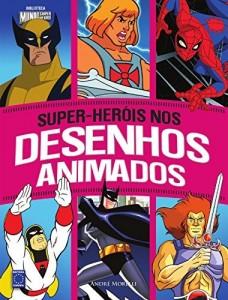 Baixar Super-Herois Nos Desenhos Animados pdf, epub, eBook
