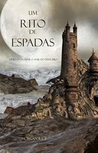 Baixar Um Rito De Espadas (Livro #7 Da Série: O Anel Do Feiticeiro) pdf, epub, eBook