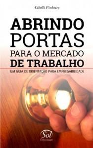 Baixar ABRINDO PORTAS PARA O MERCADO DE TRABALHO – Um guia de orientação para empregabilidade pdf, epub, eBook
