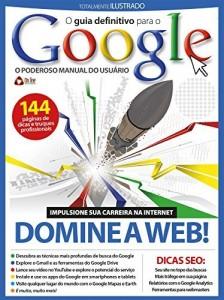 Baixar Guia Definitivo para o Google: O poderoso manual do usuário pdf, epub, eBook