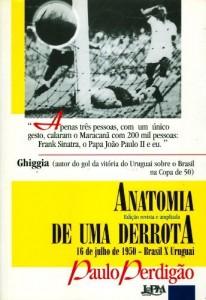Baixar Anatomia de uma derrota (edição revisada e ampliada): 16 de julho de 1950 – Brasil x Uruguai pdf, epub, eBook