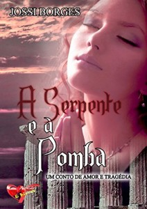 Baixar A Serpente e a Pomba: Um conto de amor e tragédia na Roma Antiga pdf, epub, eBook