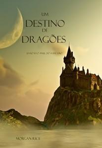 Baixar Um Destino De Dragões (Livro #3 O Anel Do Feiticeiro) pdf, epub, eBook