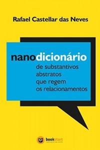 Baixar Nanodicionário de substantivos abstratos que regem os relacionamentos pdf, epub, eBook