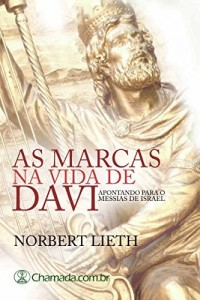 Baixar As Marcas na Vida de Davi: Apontando Para o Messias de Israel pdf, epub, eBook