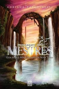 Baixar Mensagem dos Mestres: Guia para o Novo Humano na Nova Terra pdf, epub, eBook
