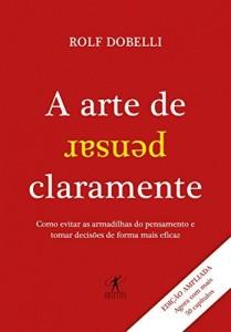 Baixar A arte de pensar claramente – NOVA EDIÇÃO pdf, epub, eBook