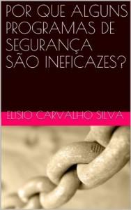 Baixar POR QUE ALGUNS PROGRAMAS DE SEGURANÇA SÃO INEFICAZES? pdf, epub, eBook