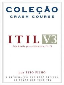 Baixar Coleção Crash Course – ITIL V3: A informação que você precisa, no tempo que você tem. pdf, epub, eBook