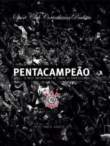 Baixar Pentacampeão 2011 – O mais Corinthiano de todos os Brasileirões pdf, epub, eBook