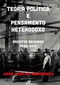 Baixar Teoria política e pensamento heterodoxo – Escritos reunidos 2006-2012 pdf, epub, eBook