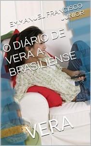 Baixar O DIÁRIO DE VERA A BRASILIENSE: VERA pdf, epub, eBook