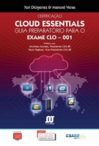 Baixar Livro Certificação Cloud Essentials: GUIA PREPARATÓRIO PARA O EXAME CLO-001 pdf, epub, eBook