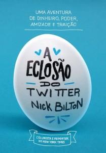 Baixar A eclosão do Twitter – Uma aventura de dinheiro, poder, amizade e traição pdf, epub, eBook