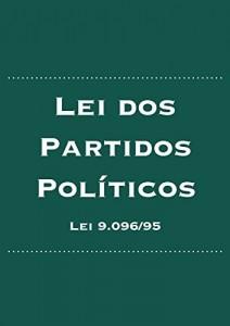 Baixar Lei dos Partidos Políticos: Lei nº 9.096/95 (Direito Eleitoral Brasileiro Livro 3) pdf, epub, eBook