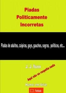 Baixar Piadas Politicamente Incorretas (Humor em série Livro 1) pdf, epub, eBook