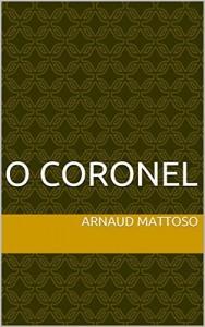 Baixar O coronel (Bob Mike e outros contos Livro 2) pdf, epub, eBook