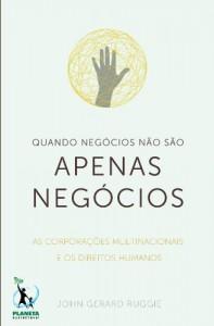 Baixar Quando Negócios Não São Apenas Negócios: As Corporações Multinacionais e os Direitos Humanos pdf, epub, ebook
