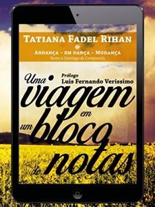 Baixar Uma viagem em um bloco de notas: Andança – Em dança – Mudança: rumo a Santiago de Compostela pdf, epub, eBook