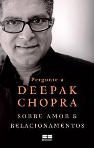 Baixar Pergunte a Deepak Chopra sobre amor e relacionamentos pdf, epub, eBook