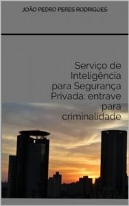 Baixar Serviço de Inteligência para Segurança Privada: entrave para criminalidade pdf, epub, eBook