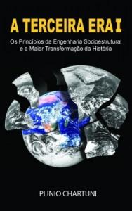 Baixar A TERCEIRA ERA I: OS PRINCÍPIOS DA ENGENHARIA SOCIAL E A MAIOR TRANSFORMAÇÃO DA HISTÓRIA pdf, epub, eBook