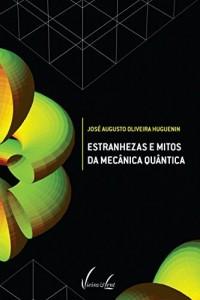 Baixar Estranhezas e mitos da Mecânica Quântica pdf, epub, eBook
