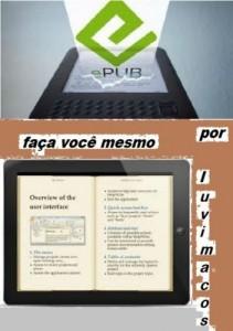 Baixar ePub – faça você mesmo: modo simplificado de converter/produzir livros em ePub pdf, epub, eBook