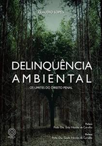 Baixar Delinquência ambiental: os limites do direito penal pdf, epub, eBook