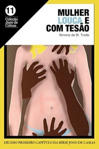Baixar Mulher louca e com tesão: Sandrinha 01 (Jogo de Camas Livro 11) pdf, epub, eBook