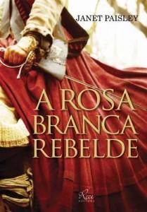 Baixar A Rosa Branca Rebelde pdf, epub, ebook