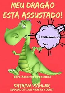 Baixar Meu Dragão Está Assustado! – 12 Histórias Rimadas Para Lidar Com pdf, epub, eBook