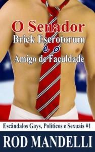 Baixar O Senador Brick Escrotorum E O Amigo De Faculdade pdf, epub, eBook