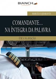 Baixar Comandante na íntegra da palavra – Ética na Aviação: Ética na aviação pdf, epub, ebook