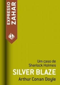 Baixar Silver Blaze: Um caso de Sherlock Holmes pdf, epub, eBook