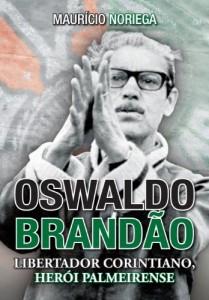 Baixar Oswaldo Brandão: libertador corintiano, herói palmeirense pdf, epub, eBook